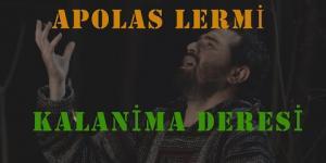 KALANİMA DERESİ / APOLOS LERMİ