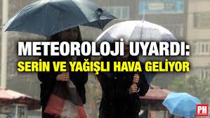 METEOROLOJİ UYARDI! Serin Ve Yağışlı Hava Geliyor