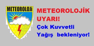 METEOROLOJİK UYARI! Çok Kuvvetli Yağış bekleniyor!