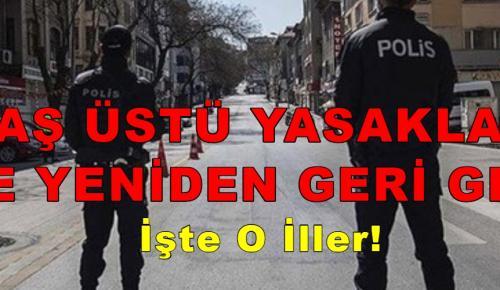 65 YAŞ ÜSTÜ YASAKLARI 49 İLDE YENİDEN GERİ GELDİ! / İşte O İller!